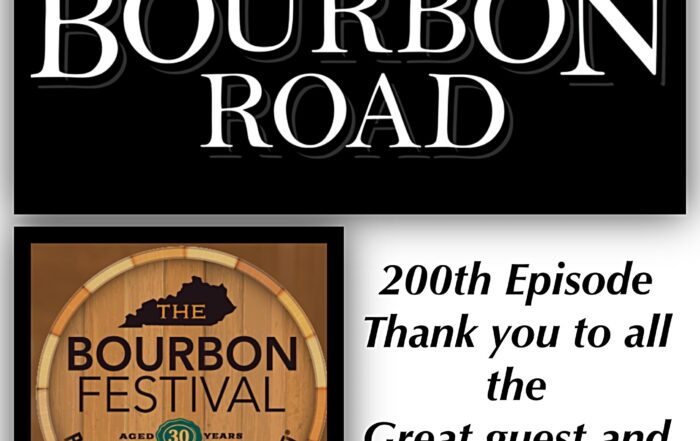 200th Episode - 2021 Kentucky Bourbon Festival